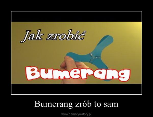 Bumerang zrób to sam –