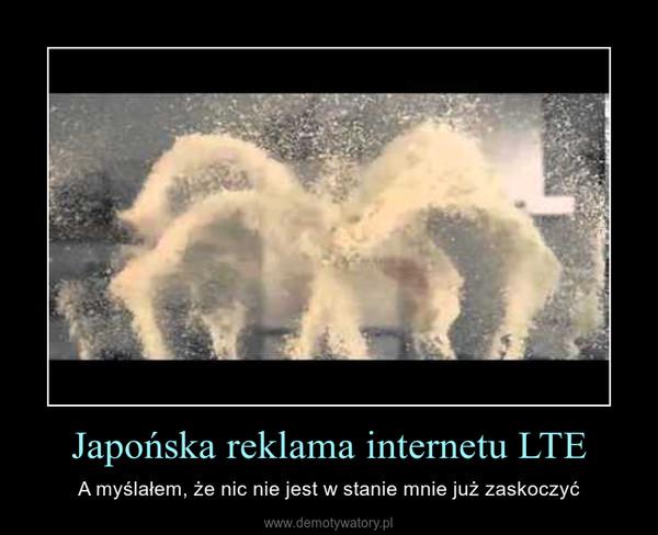 Japońska reklama internetu LTE – A myślałem, że nic nie jest w stanie mnie już zaskoczyć
