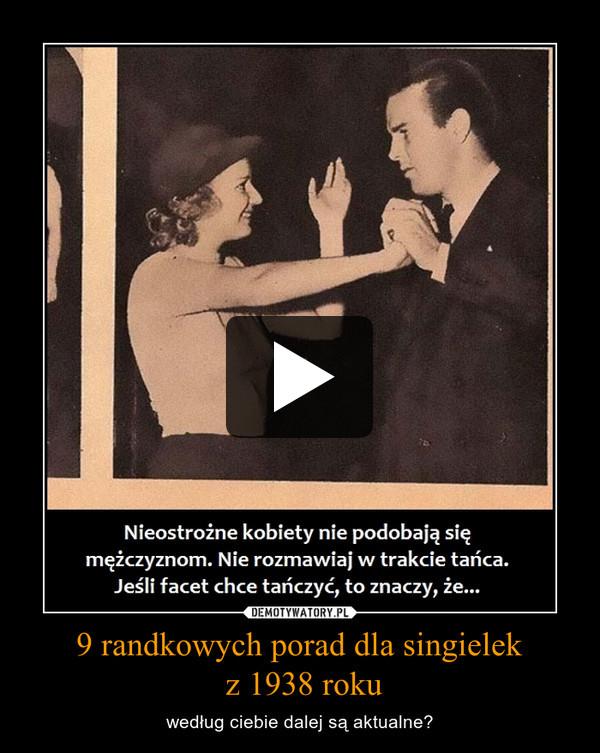 9 randkowych porad dla singielek z 1938 roku – według ciebie dalej są aktualne?