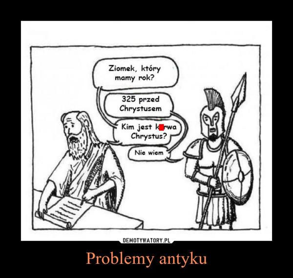 Problemy antyku –