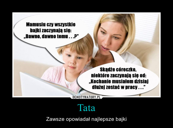 Tata – Zawsze opowiadał najlepsze bajki