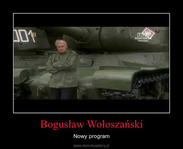Bogusław Wołoszański – Nowy program