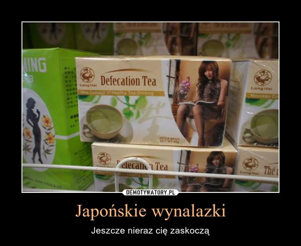 Japońskie wynalazki – Jeszcze nieraz cię zaskoczą