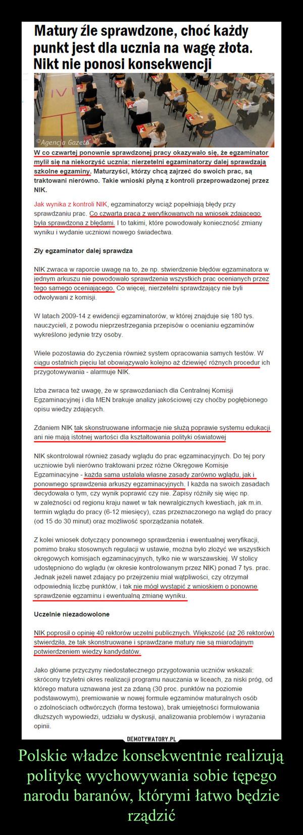 Polskie władze konsekwentnie realizują politykę wychowywania sobie tępego narodu baranów, którymi łatwo będzie rządzić –