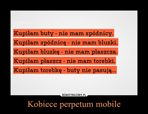 Kobiece perpetum mobile –