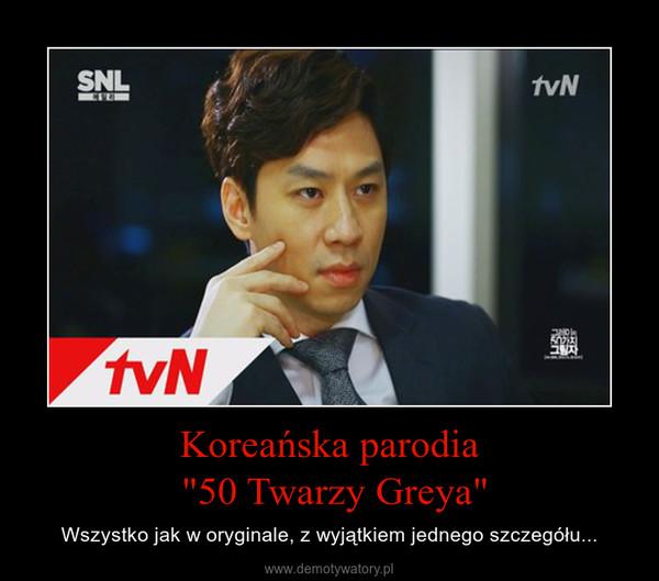 """Koreańska parodia """"50 Twarzy Greya"""" – Wszystko jak w oryginale, z wyjątkiem jednego szczegółu..."""