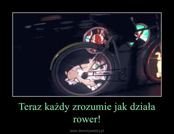 Teraz każdy zrozumie jak działa rower! –