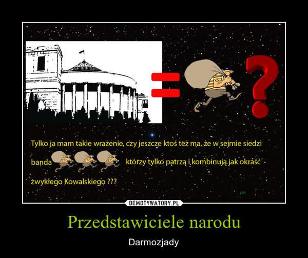 Przedstawiciele narodu – Darmozjady