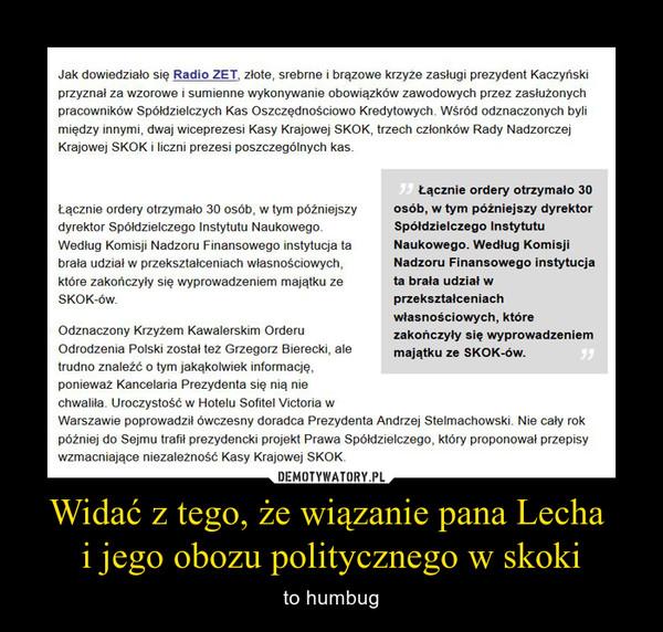Widać z tego, że wiązanie pana Lecha i jego obozu politycznego w skoki – to humbug