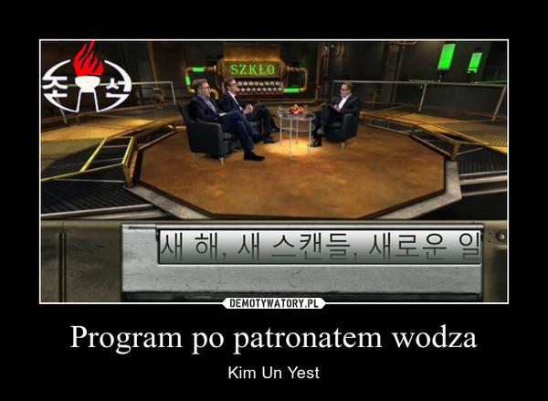 Program po patronatem wodza – Kim Un Yest