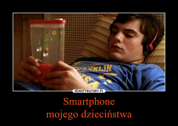 Smartphonemojego dzieciństwa –
