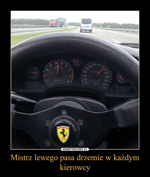 Mistrz lewego pasa drzemie w każdym kierowcy –