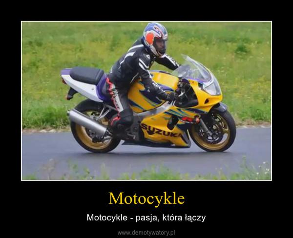 Motocykle – Motocykle - pasja, która łączy