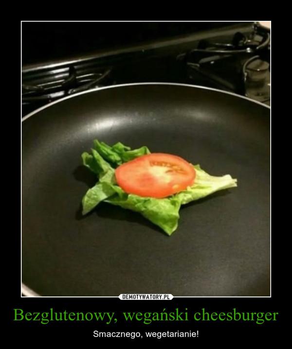 Bezglutenowy, wegański cheesburger – Smacznego, wegetarianie!