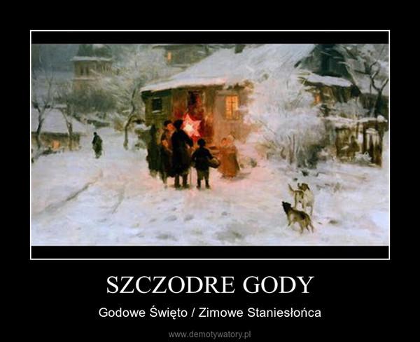 SZCZODRE GODY – Godowe Święto / Zimowe Staniesłońca