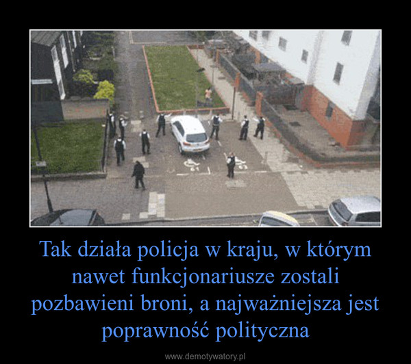 Tak działa policja w kraju, w którym nawet funkcjonariusze zostali pozbawieni broni, a najważniejsza jest poprawność polityczna –