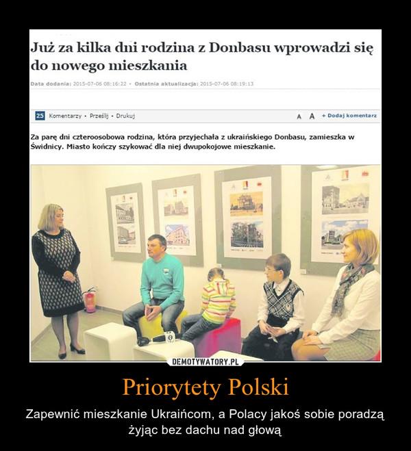 Priorytety Polski – Zapewnić mieszkanie Ukraińcom, a Polacy jakoś sobie poradzą żyjąc bez dachu nad głową
