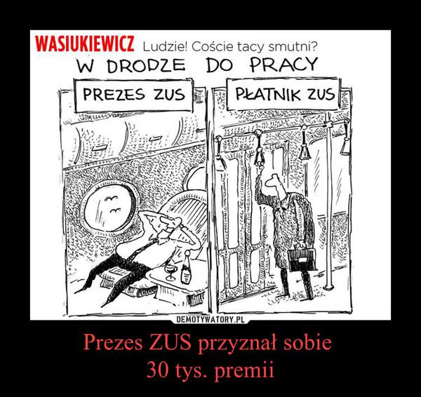 Prezes ZUS przyznał sobie 30 tys. premii –
