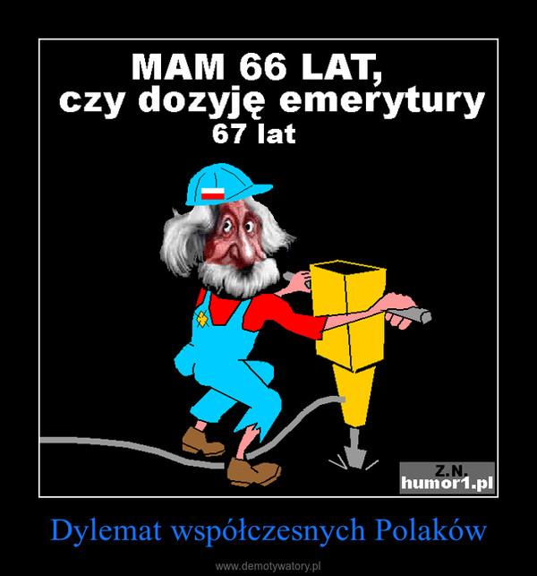 Dylemat współczesnych Polaków –