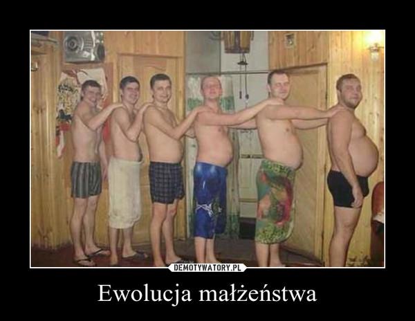Ewolucja małżeństwa –