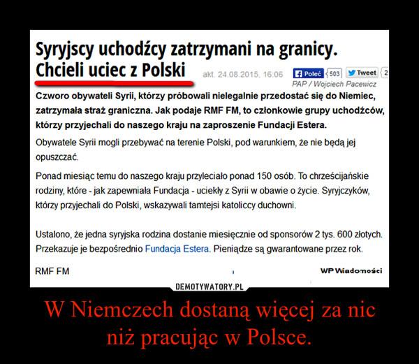 W Niemczech dostaną więcej za nicniż pracując w Polsce. –