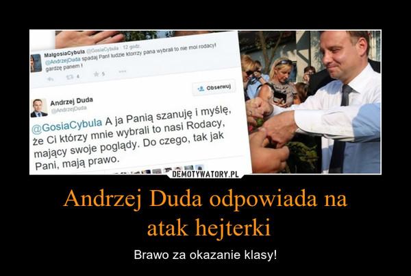 Andrzej Duda odpowiada na atak hejterki – Brawo za okazanie klasy!