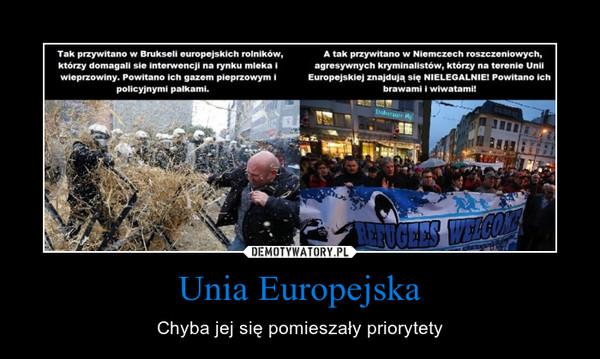 Unia Europejska – Chyba jej się pomieszały priorytety