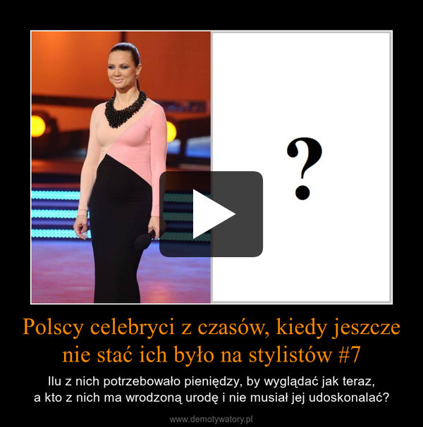 Polscy celebryci z czasów, kiedy jeszcze nie stać ich było na stylistów #7 – Ilu z nich potrzebowało pieniędzy, by wyglądać jak teraz,a kto z nich ma wrodzoną urodę i nie musiał jej udoskonalać?