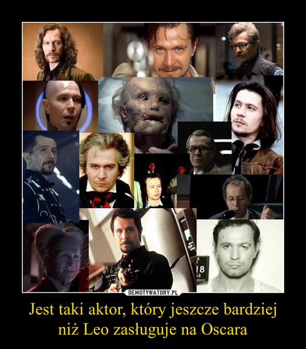 Jest taki aktor, który jeszcze bardziejniż Leo zasługuje na Oscara –