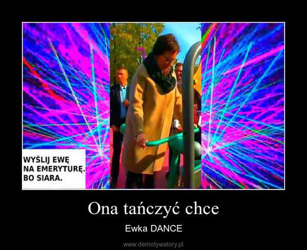 Ona tańczyć chce – Ewka DANCE