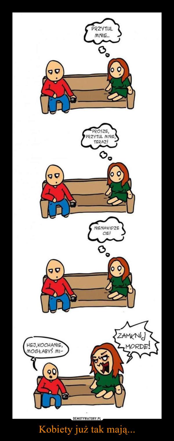 Kobiety już tak mają... –