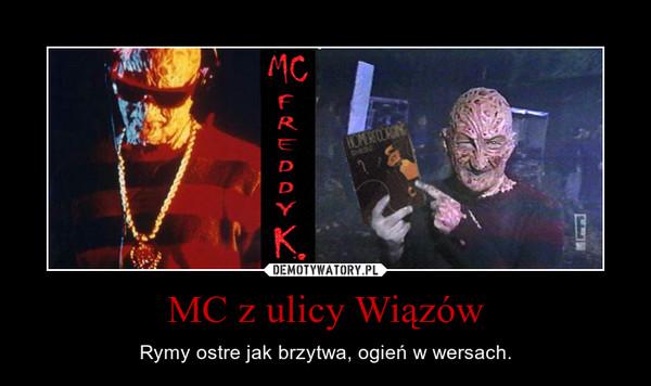 MC z ulicy Wiązów – Rymy ostre jak brzytwa, ogień w wersach.