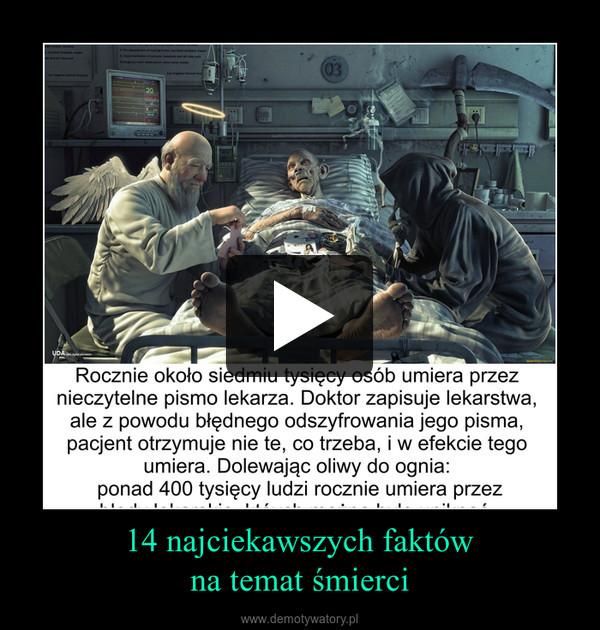 14 najciekawszych faktówna temat śmierci –