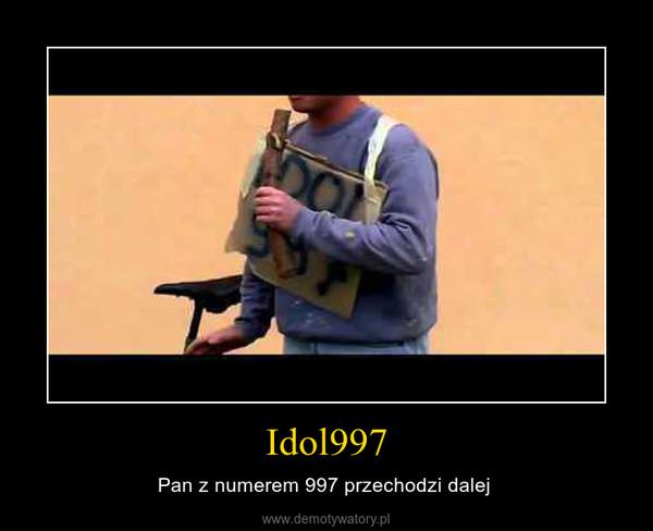 Idol997 – Pan z numerem 997 przechodzi dalej