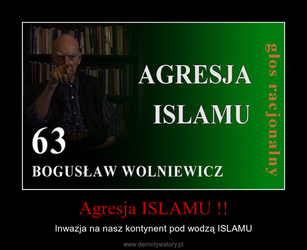 Agresja ISLAMU !! – Inwazja na nasz kontynent pod wodzą ISLAMU