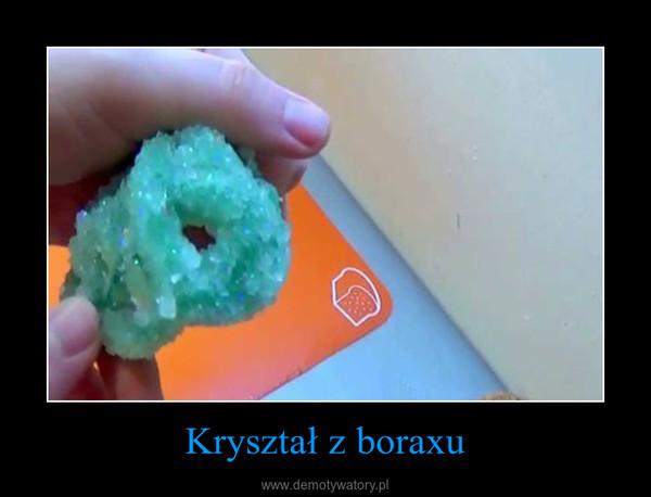 Kryształ z boraxu –