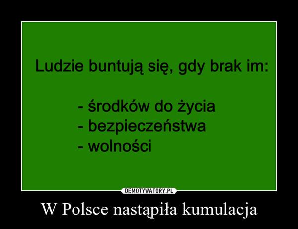W Polsce nastąpiła kumulacja –