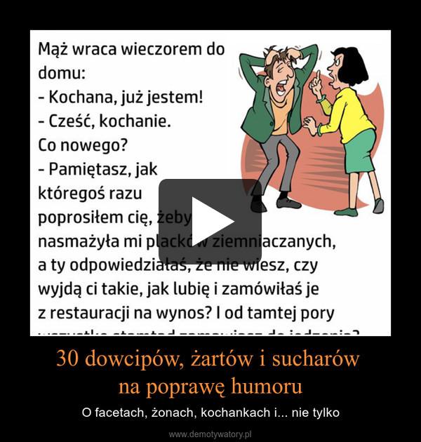 30 dowcipów, żartów i sucharów  na poprawę humoru – O facetach, żonach, kochankach i... nie tylko