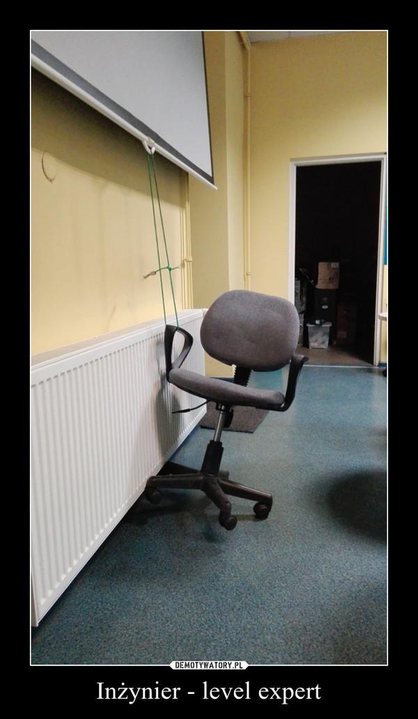 Inżynier - level expert –