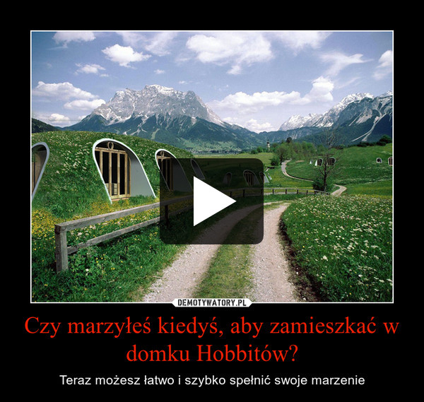Czy marzyłeś kiedyś, aby zamieszkać w domku Hobbitów? – Teraz możesz łatwo i szybko spełnić swoje marzenie