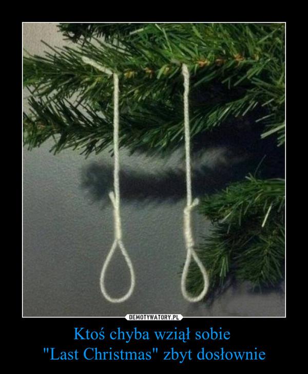 """Ktoś chyba wziął sobie  """"Last Christmas"""" zbyt dosłownie –"""