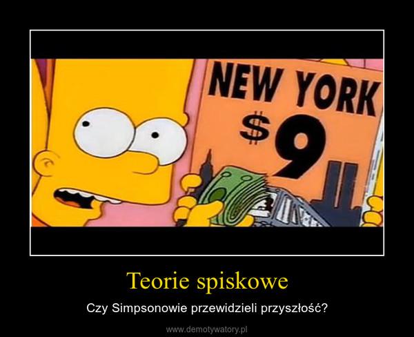 Teorie spiskowe – Czy Simpsonowie przewidzieli przyszłość?