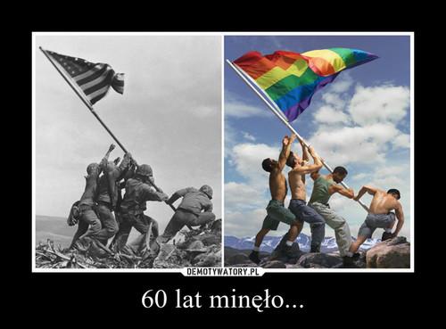 60 lat minęło...