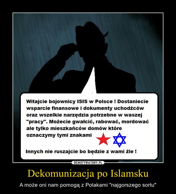 """Dekomunizacja po Islamsku – A może oni nam pomogą z Polakami """"najgorszego sortu"""""""