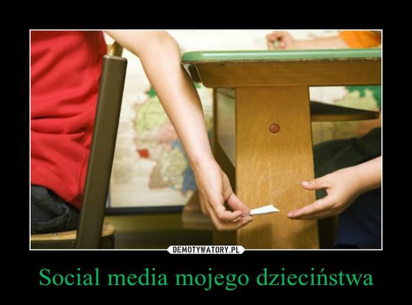 Social media mojego dzieciństwa –
