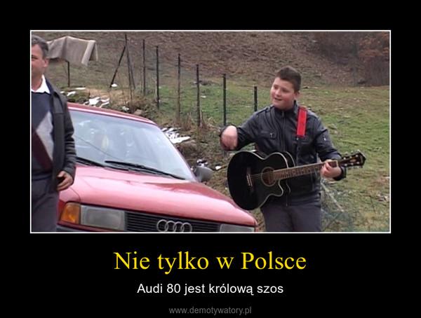 Nie tylko w Polsce – Audi 80 jest królową szos