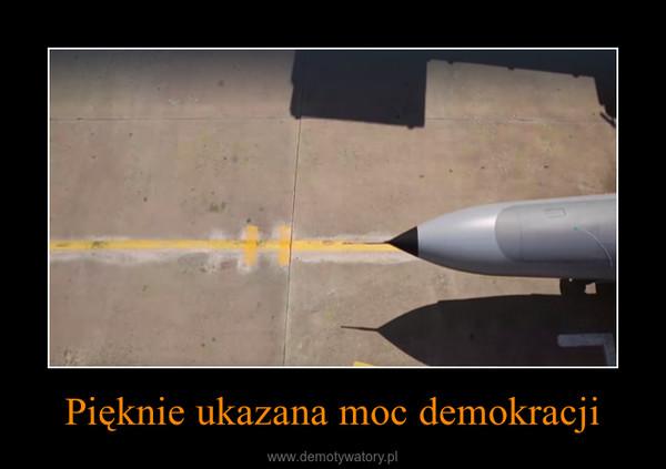 Pięknie ukazana moc demokracji –