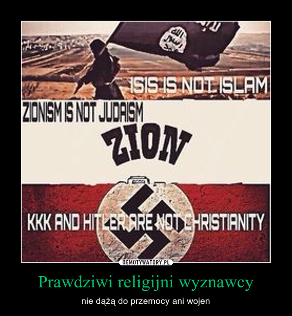 Prawdziwi religijni wyznawcy – nie dążą do przemocy ani wojen