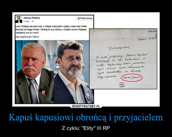 """Kapuś kapusiowi obrońcą i przyjacielem – Z cyklu: """"Elity"""" III RP"""