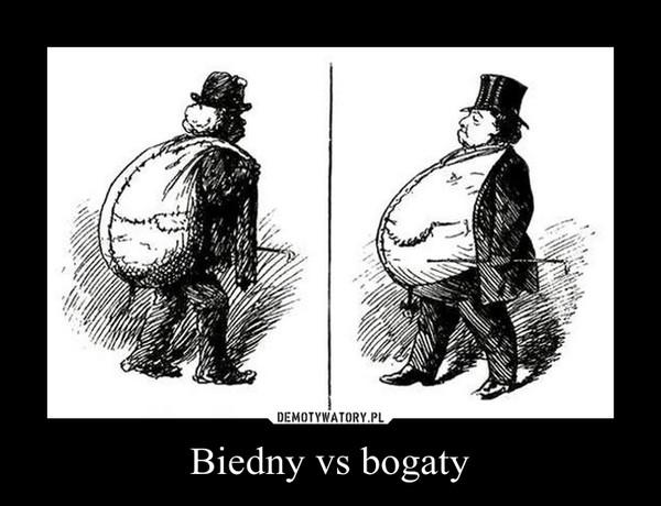 Biedny vs bogaty –